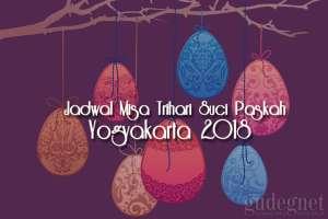 Jadwal Misa Trihari Suci Paskah 2018 di Yogyakarta